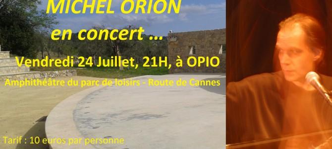 Estivales d'OPIO 2015 : MICHEL ORION en concert, Vendredi 24 juillet à 21 heures …